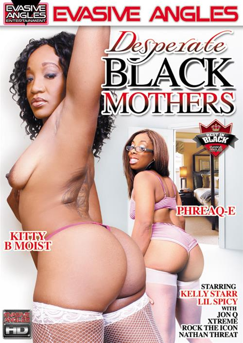 Desperate Black Mothers XXX (1080p, Cowgirl, Doggy Style, Laying, Missionary, Reverse Cowgirl)